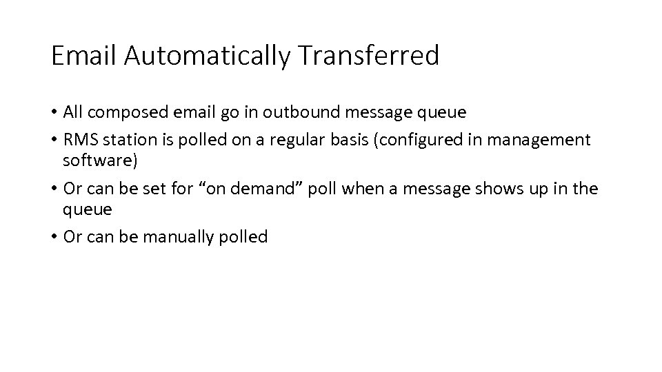 Email Automatically Transferred • All composed email go in outbound message queue • RMS