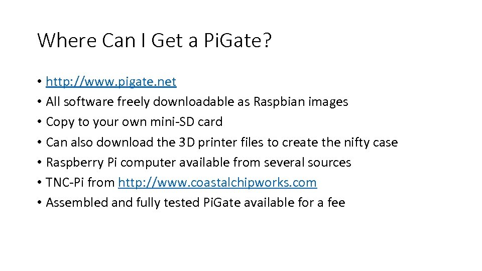 Where Can I Get a Pi. Gate? • http: //www. pigate. net • All