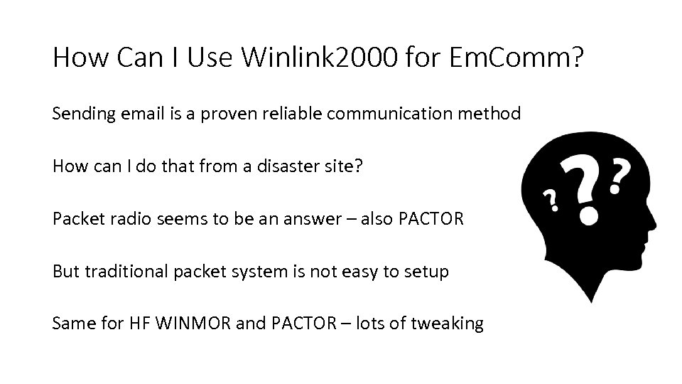 How Can I Use Winlink 2000 for Em. Comm? Sending email is a proven