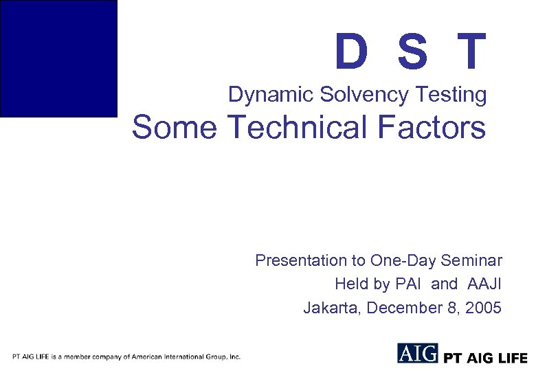 D S T Dynamic Solvency Testing Some Technical Factors Presentation to One-Day Seminar Held