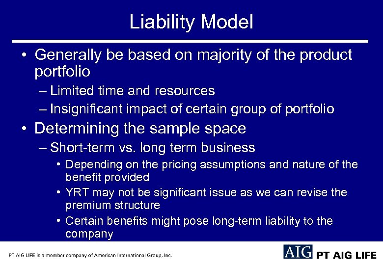 Liability Model • Generally be based on majority of the product portfolio – Limited