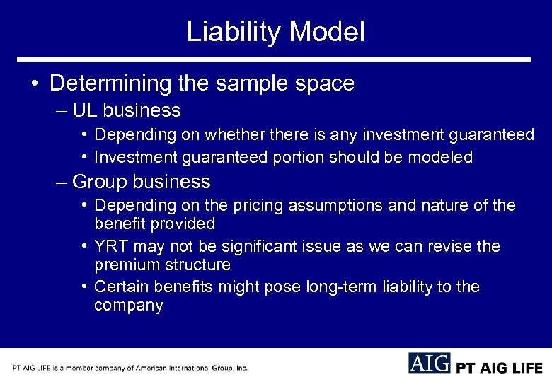 Liability Model • Determining the sample space – UL business • Depending on whethere