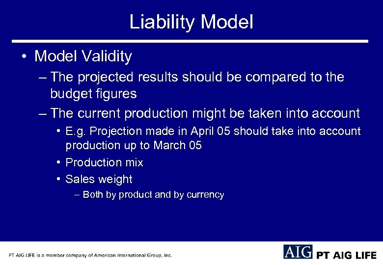 Liability Model • Model Validity – The projected results should be compared to the