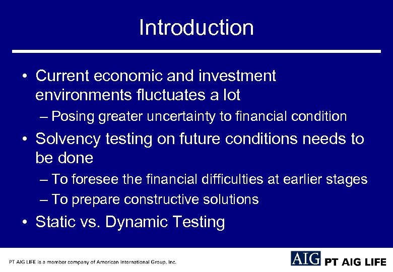 Introduction • Current economic and investment environments fluctuates a lot – Posing greater uncertainty
