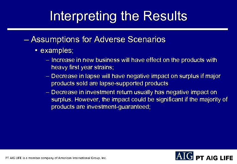 Interpreting the Results – Assumptions for Adverse Scenarios • examples; – Increase in new
