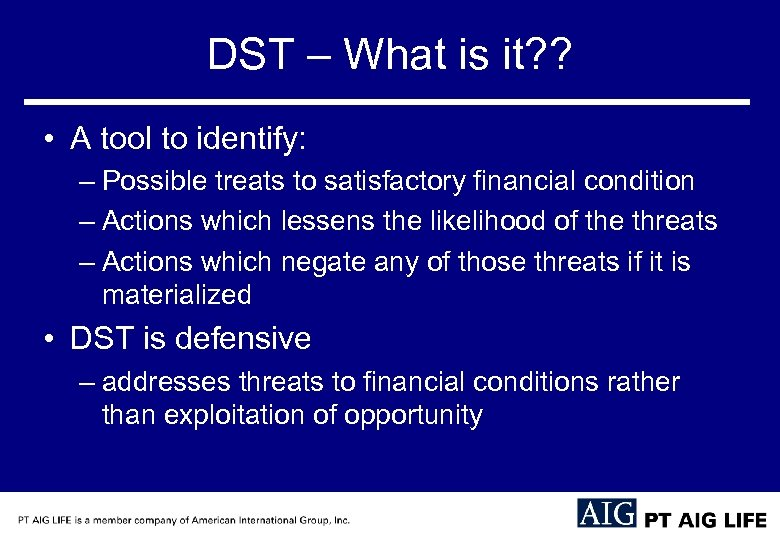 DST – What is it? ? • A tool to identify: – Possible treats