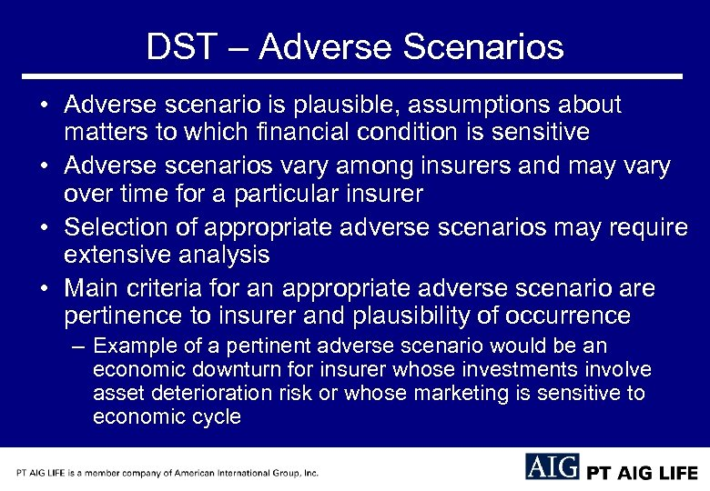 DST – Adverse Scenarios • Adverse scenario is plausible, assumptions about matters to which