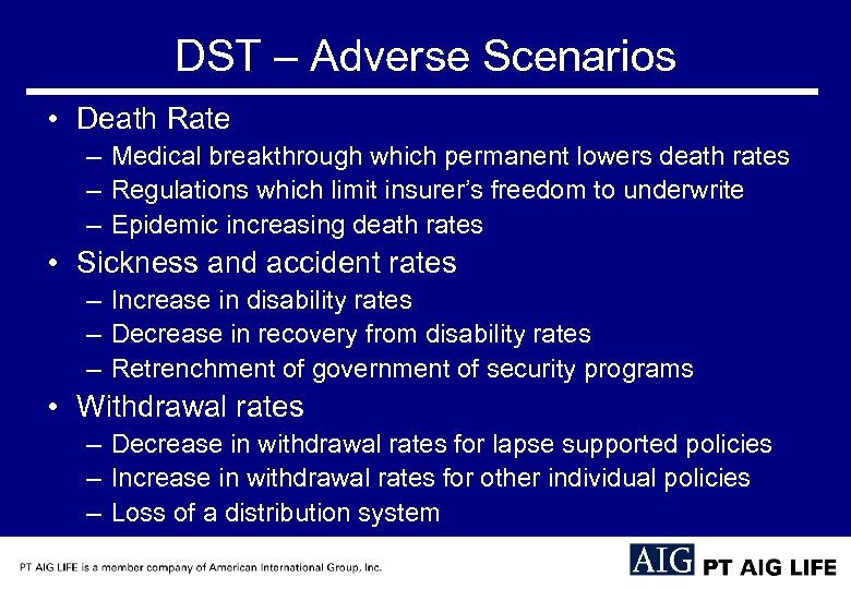 DST – Adverse Scenarios • Death Rate – Medical breakthrough which permanent lowers death