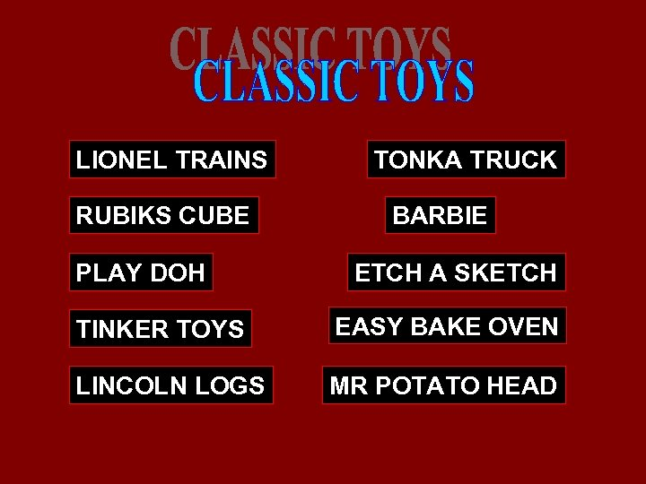 LIONEL TRAINS RUBIKS CUBE PLAY DOH TONKA TRUCK BARBIE ETCH A SKETCH TINKER TOYS