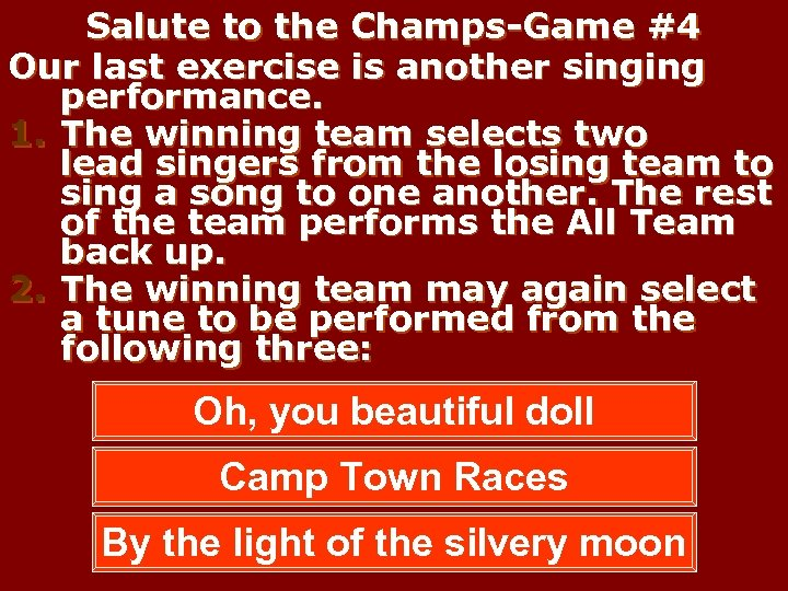 Salute to the Champs-Game #4 Our last exercise is another singing performance. 1. The
