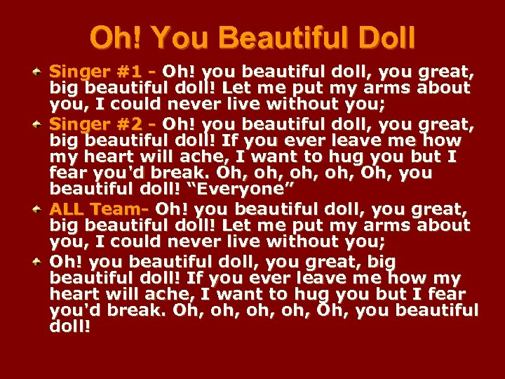 Oh! You Beautiful Doll Singer #1 - Oh! you beautiful doll, you great, big