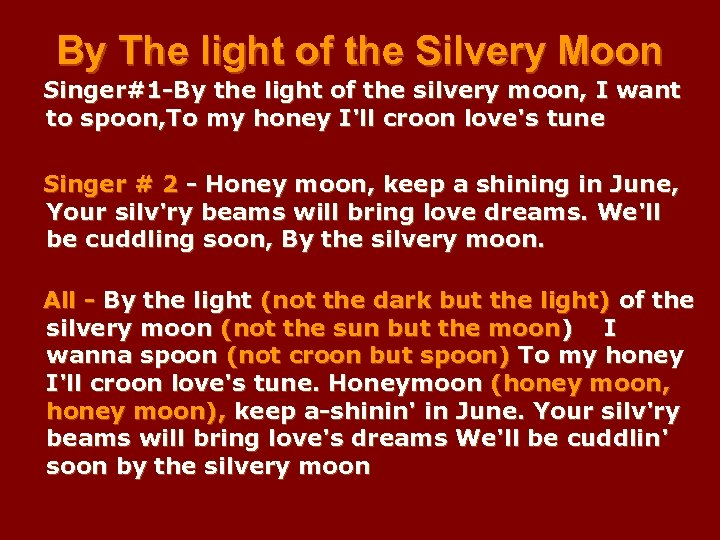 By The light of the Silvery Moon Singer#1 -By the light of the silvery