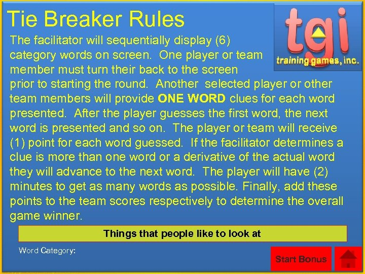 Tie Breaker Rules The facilitator will sequentially display (6) category words on screen. One
