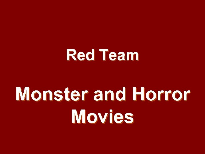 Red Team Monster and Horror Movies