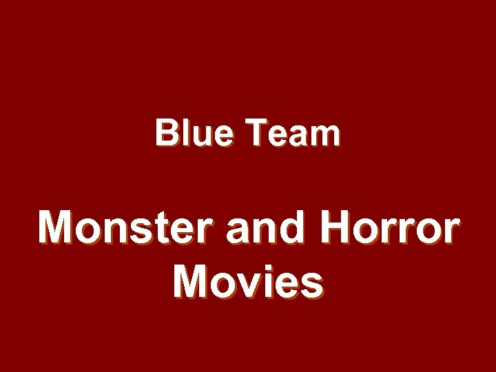 Blue Team Monster and Horror Movies