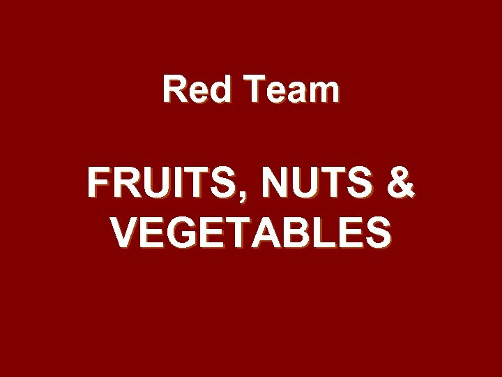 Red Team FRUITS, NUTS & VEGETABLES