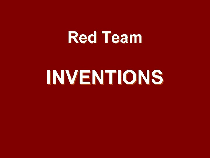 Red Team INVENTIONS