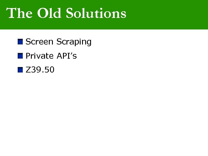 The Old Solutions Screen Scraping Private API's Z 39. 50