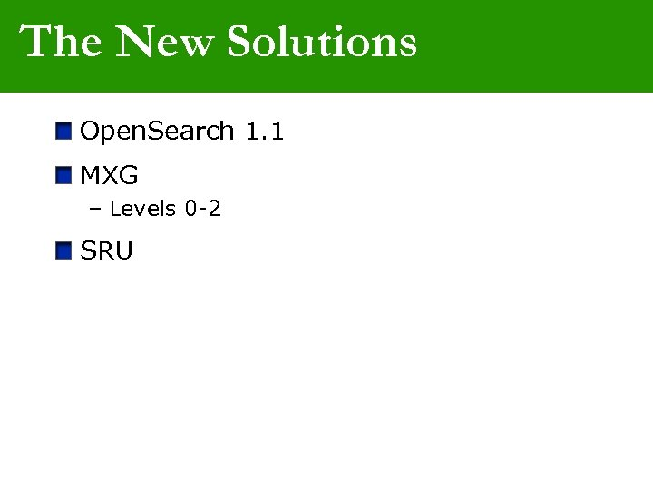 The New Solutions Open. Search 1. 1 MXG – Levels 0 -2 SRU