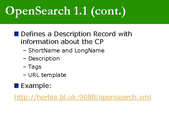 Open. Search 1. 1 (cont. ) Defines a Description Record with information about the