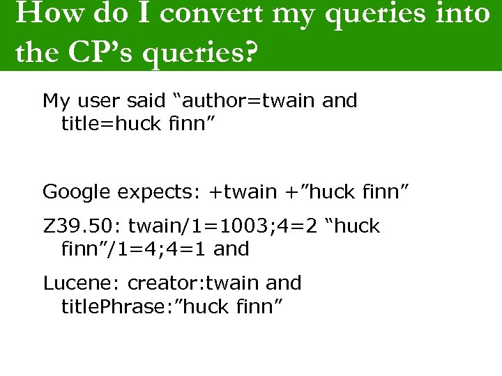 """How do I convert my queries into the CP's queries? My user said """"author=twain"""
