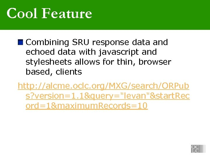 Cool Feature Combining SRU response data and echoed data with javascript and stylesheets allows