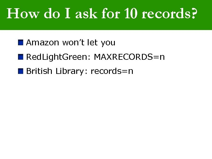 How do I ask for 10 records? Amazon won't let you Red. Light. Green: