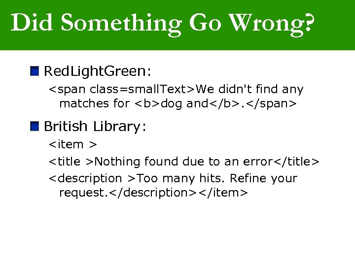 Did Something Go Wrong? Red. Light. Green: <span class=small. Text>We didn't find any matches