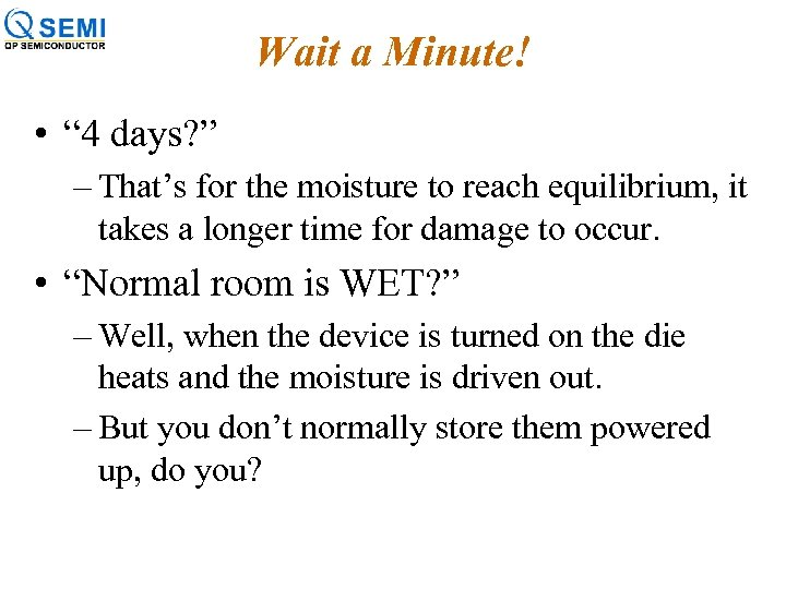 """Wait a Minute! • """" 4 days? """" – That's for the moisture to"""