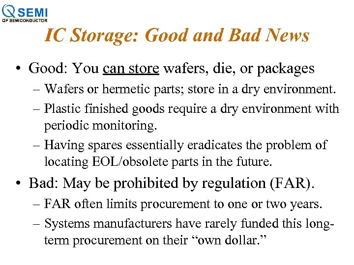 IC Storage: Good and Bad News • Good: You can store wafers, die, or