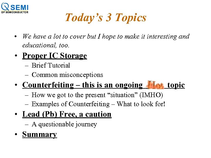 Today's 3 Topics • We have a lot to cover but I hope to