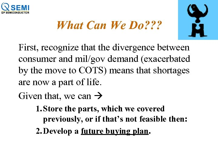 What Can We Do? ? ? First, recognize that the divergence between consumer and