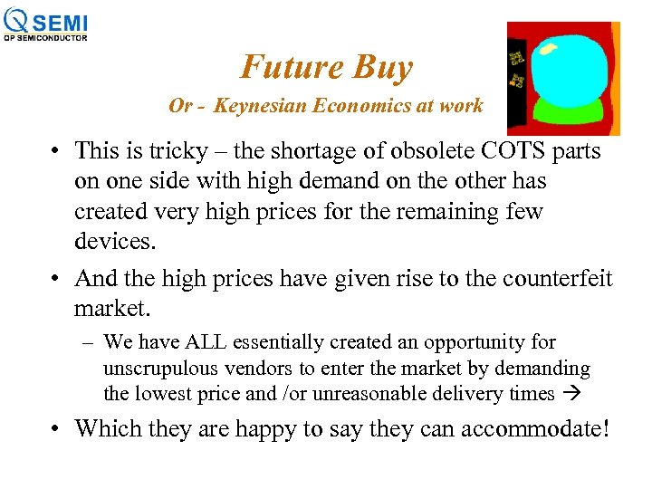 Future Buy Or - Keynesian Economics at work • This is tricky – the