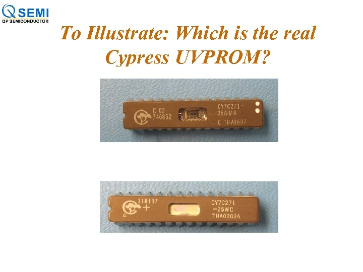 To Illustrate: Which is the real Cypress UVPROM?