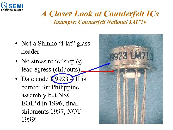 A Closer Look at Counterfeit ICs Example: Counterfeit National LM 710 • Not a