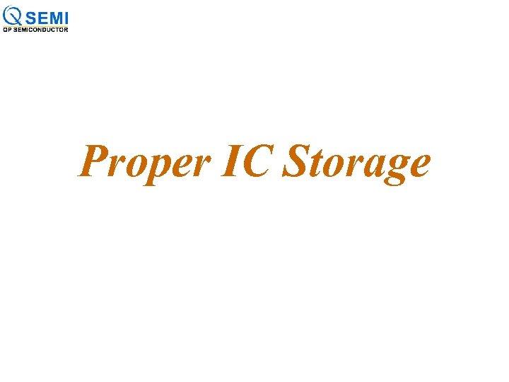Proper IC Storage