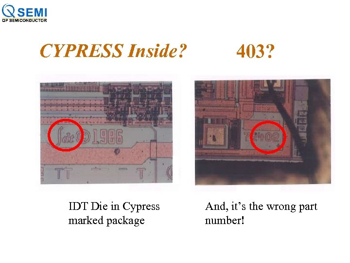 CYPRESS Inside? IDT Die in Cypress marked package 403? And, it's the wrong part