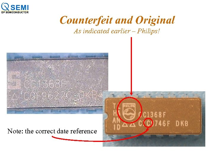 Counterfeit and Original As indicated earlier – Philips! Note: the correct date reference
