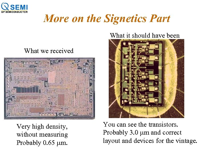 More on the Signetics Part What it should have been What we received Very
