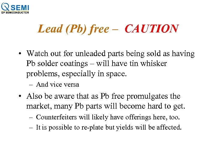 Lead (Pb) free – CAUTION • Watch out for unleaded parts being sold as