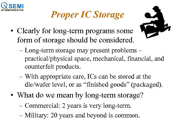 Proper IC Storage • Clearly for long-term programs some form of storage should be