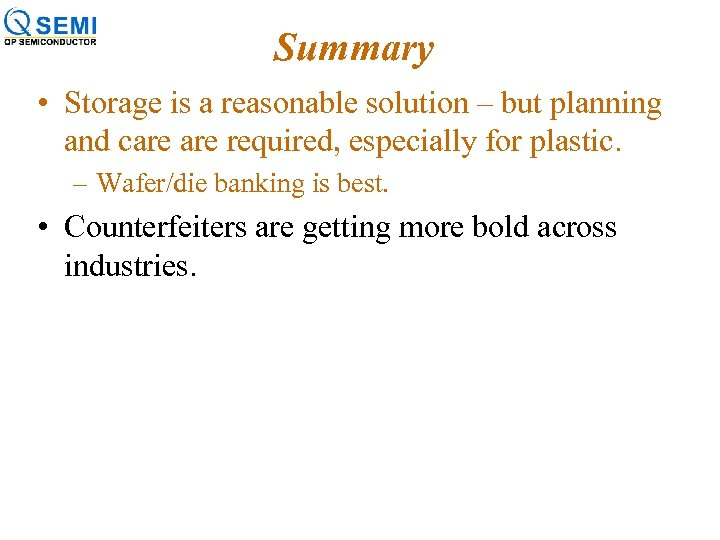Summary • Storage is a reasonable solution – but planning and care required, especially