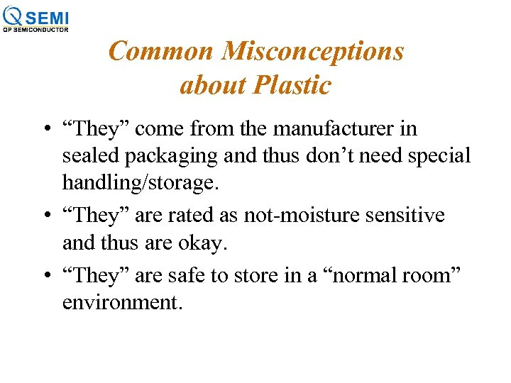 """Common Misconceptions about Plastic • """"They"""" come from the manufacturer in sealed packaging and"""