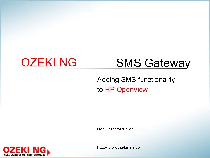 OZEKI NG SMS Gateway Adding SMS functionality to HP Openview Document version: v. 1.