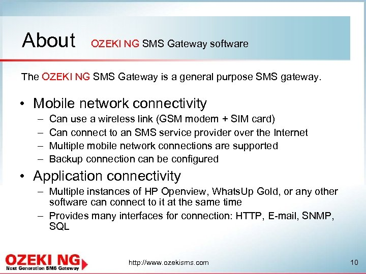 About OZEKI NG SMS Gateway software The OZEKI NG SMS Gateway is a general