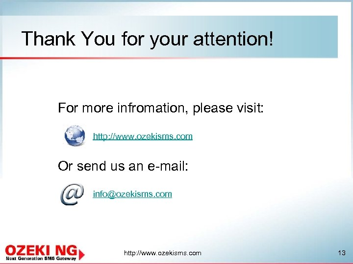 Thank You for your attention! For more infromation, please visit: http: //www. ozekisms. com