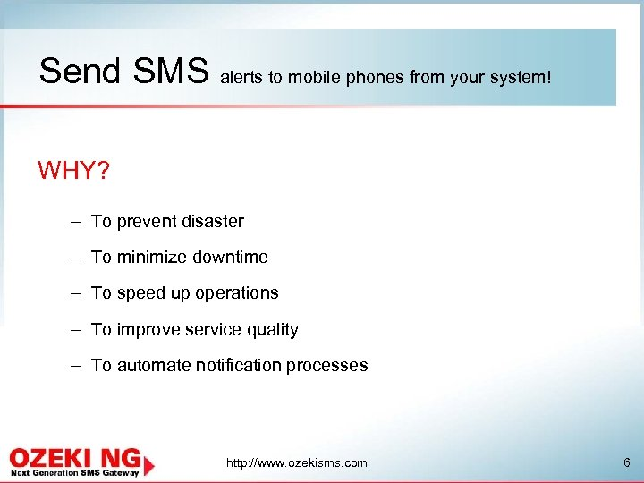 Send SMS alerts to mobile phones from your system! WHY? – To prevent disaster