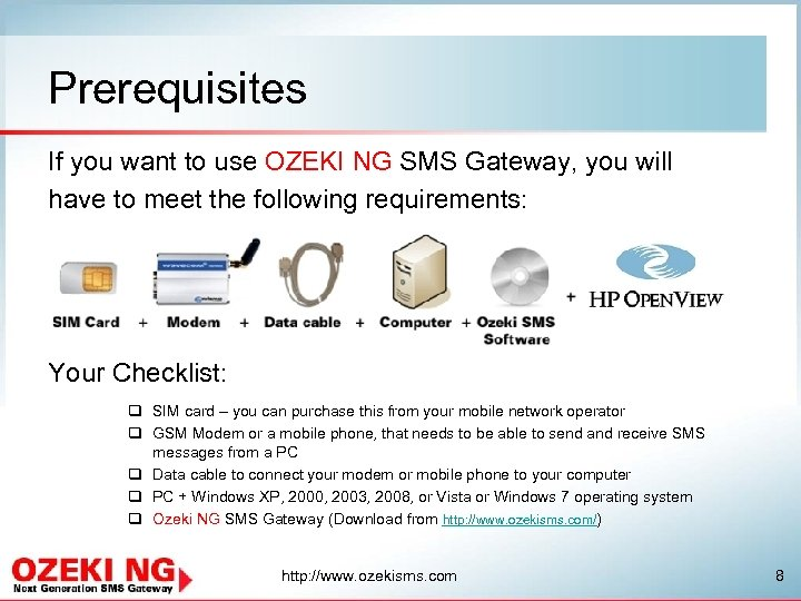 Prerequisites If you want to use OZEKI NG SMS Gateway, you will have to