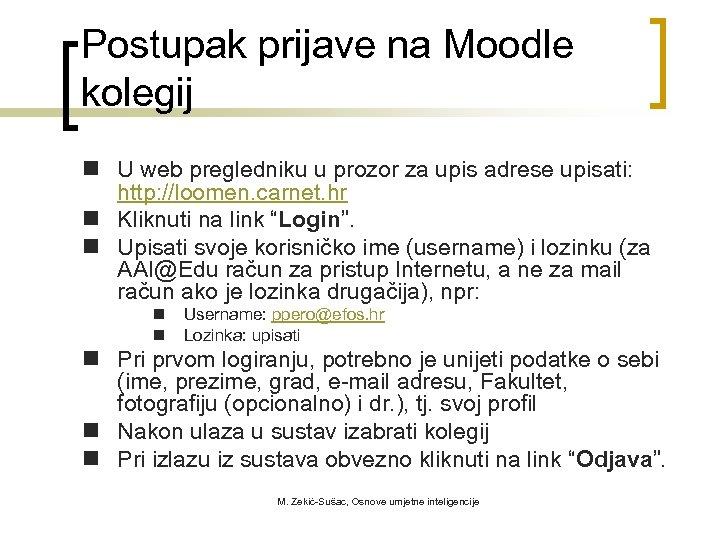 Postupak prijave na Moodle kolegij n U web pregledniku u prozor za upis adrese