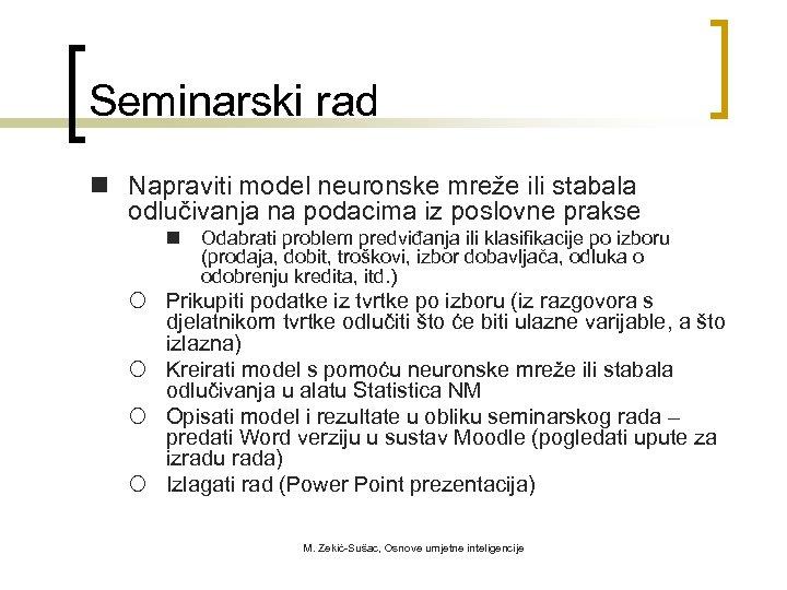 Seminarski rad n Napraviti model neuronske mreže ili stabala odlučivanja na podacima iz poslovne